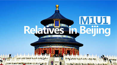 7A M1U1 Relatives in Beijing